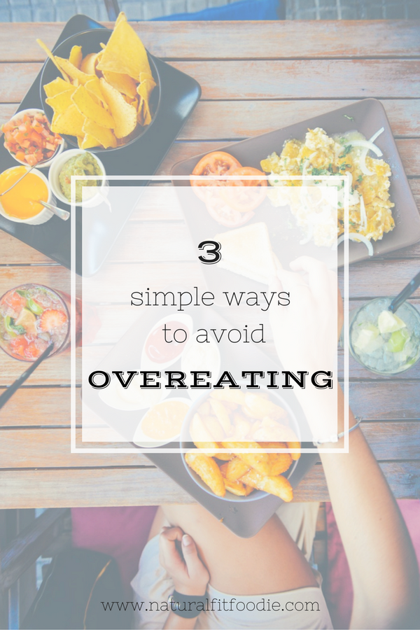 Three Simple Ways to Avoid Overeating at Meals