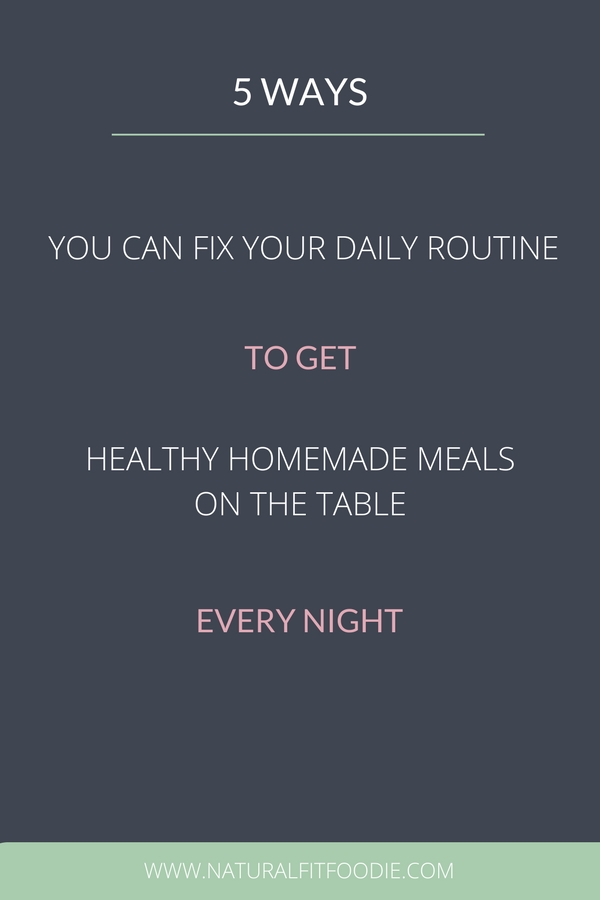 How to get healthy homemade meals on the table every night